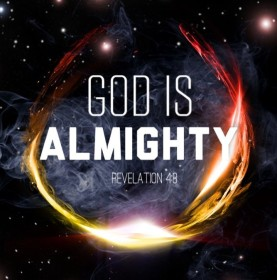 "Revelation 4:8 - Day and night they never stop saying: ""Holy, holy, holy is the Lord God Almighty, who was, and is, and is to come"