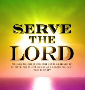 Mark 10:45 - For even the Son of Man did not come to be served, but to serve, and to give his life as